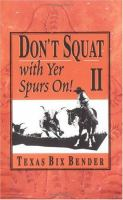 Don't Squat With Yer Spurs on II