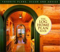 The Log Home Plan Book
