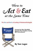 How to Act & Eat at the Same Time
