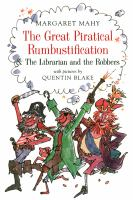The Great Piratical Rumbustification ; & The Librarian and the Robbers