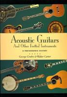 Acoustic Guitars and Other Fretted Instruments