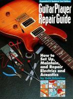 Guitar Player Repair Guide