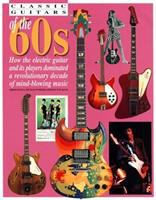 Classic Guitars of the 60s