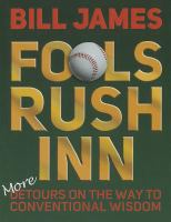 Fools rush inn : more detours on the road to conventional wisdom