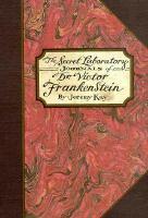 The Secret Laboratory Journals of Dr. Victor Frankenstein
