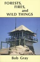 Forests, Fires, & Wild Things