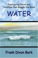 Water: Fascinating Facts & Oddities