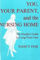 You, your Parent, and the Nursing Home