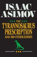The Tyrannosaurus Prescription and 100 Other Essays