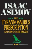The Tyrannosaurus Prescription and Other Essays