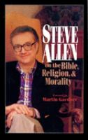Steve Allen on the Bible, Religion, & Morality
