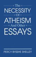 The Necessity of Atheism, and Other Essays