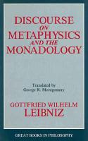Discourse on Metaphysics ; And, The Monadology