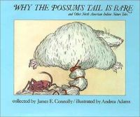 Why the Possum's Tail Is Bare, and Other North American Indian Nature Tales