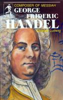 George Frideric Handel, Composer of Messiah