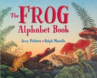The Frog Alphabet Book- and Other Awesome Amphibians