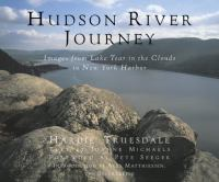 Hudson River journey : images from Lake Tear in the Clouds to New York Harbor