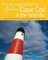 The Photographer's Guide to Cape Cod & the Islands