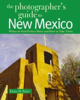 The Photographer's Guide to New Mexico