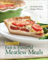 EatingWell Fast and Flavorful Meatless Meals