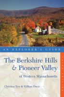 The Berkshire Hills & Pioneer Valley of Western Massachusetts