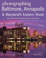 Photographing Baltimore, Annapolis & Maryland's Eastern Shore