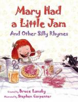 Mary Had A Little Jam and Other Silly Rhymes