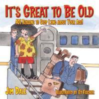 It's Great to Be Old