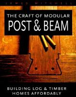 The Craft of Modular Post & Beam