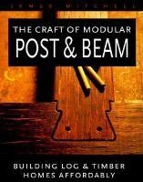 The Craft of Modular Post & Beam