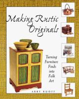 Making Rustic Originals