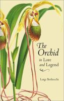 The Orchid in Lore and Legend