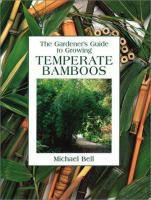 Gardener's Guide to Growing Temperate Bamboos
