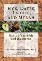 Figs, Dates, Laurel, and Myrhh