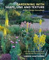 Gardening With Shape, Line and Texture