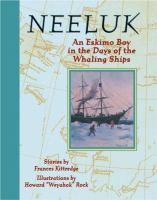Neeluk, An Eskimo Boy in the Days of the Whaling Ships