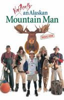 Not Really An Alaskan Mountain Man