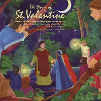The Story of St. Valentine : More Than Cards and Candied Hearts / Written by the Voice of the Martyrs With Cheryl Odden ; Illustrated by R.F. Palavicini and Castle Animation