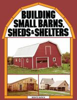 Building Small Barns, Sheds, & Shelters