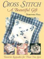 Cross Stitch A Beautiful Gift