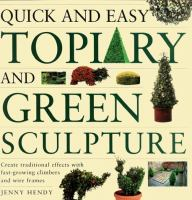 Quick and Easy Topiary and Green Sculpture