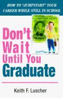 Don't Wait Until You Graduate!