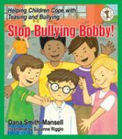 Stop Bullying Bobby!