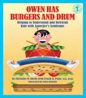 Owen has burgers and drum : helping to understand and befriend kids with Asperger's syndrome