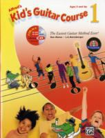 Alfred's Kid's Guitar Course 1 : the Easiest Guitar Method Ever!