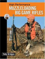 High Performance Muzzleloading Big Game Rifles