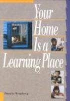 Your Home Is A Learning Place