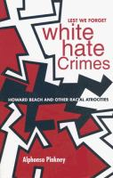 Lest We Forget-- White Hate Crimes