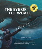 The eye of the whale : a rescue story
