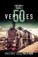 A History of Travel in 50 Vehicles